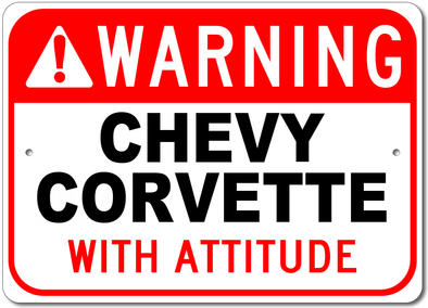 Corvette - Warning! with Attitude - Aluminum Sign - [Corvette Store Online]