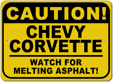 Corvette - CAUTION! Watch for Melting Asphalt - Aluminum Sign - [Corvette Store Online]