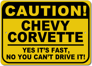 Corvette - CAUTION! Yes It's Fast - Aluminum Sign - [Corvette Store Online]