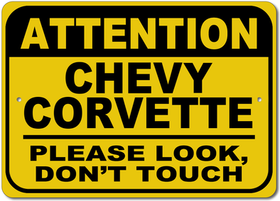 Chevy Corvette - Attention: Please Look, Don't Touch - Aluminum Sign - [Corvette Store Online]