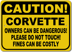 Corvette - CAUTION! Owners can be Dangerous - Aluminum Sign - [Corvette Store Online]