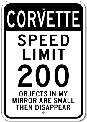Corvette Speed Limit 200 - Aluminum Sign - [Corvette Store Online]