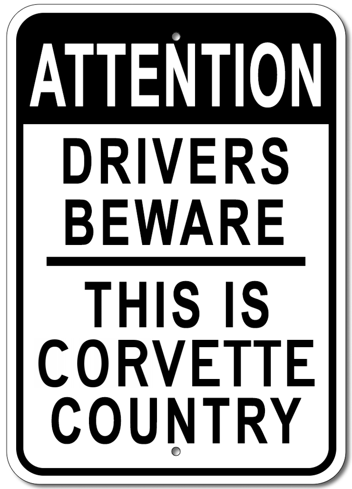 Corvette- Attention: Drivers Beware - Aluminum Sign - [Corvette Store Online]