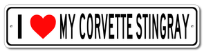 Corvette I Love My Corvette Stingray - Aluminum Sign - [Corvette Store Online]