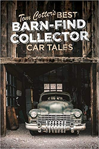 Tom Cotter's Best Barn-Find Collector Car Tales - Hardcover - [Corvette Store Online]