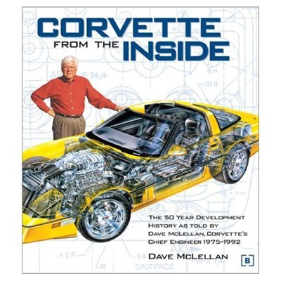 Corvette from the Inside: The Development History as told by Dave McLellan, Corvette's Chief Engineer 1975-1992 - [Corvette Store Online]