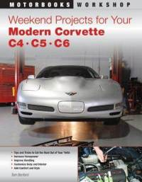 Weekend Projects for Your Modern Corvette: C4, C5, & C6 (Motorbooks Workshop) [Paperback] - [Corvette Store Online]