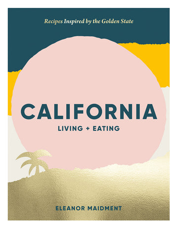 California: Living and Eating Cook Book