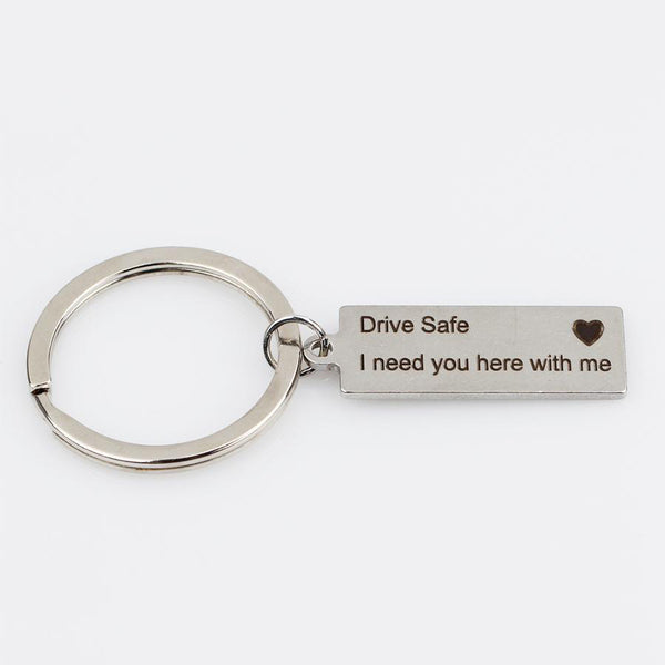 """Drive Safe I Need You Here with Me"" Stainless Steel Keychain(BUY 1 GET 2ND 10% OFF)"
