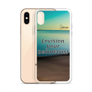"""Envision Your Beauteous"" iPhone Case"