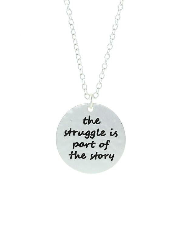 The Struggle is Part of the Story Disc Tribe Necklace
