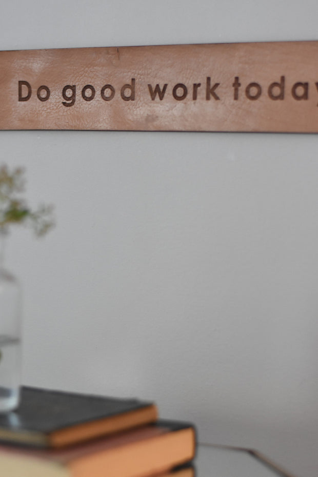 Do Good Work - Leather sign