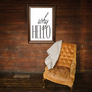 "Big Wall Art 24"" X 36"" - Why Hello"