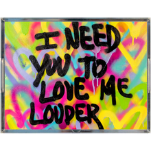Load image into Gallery viewer, Love Me Louder Acrylic Tray