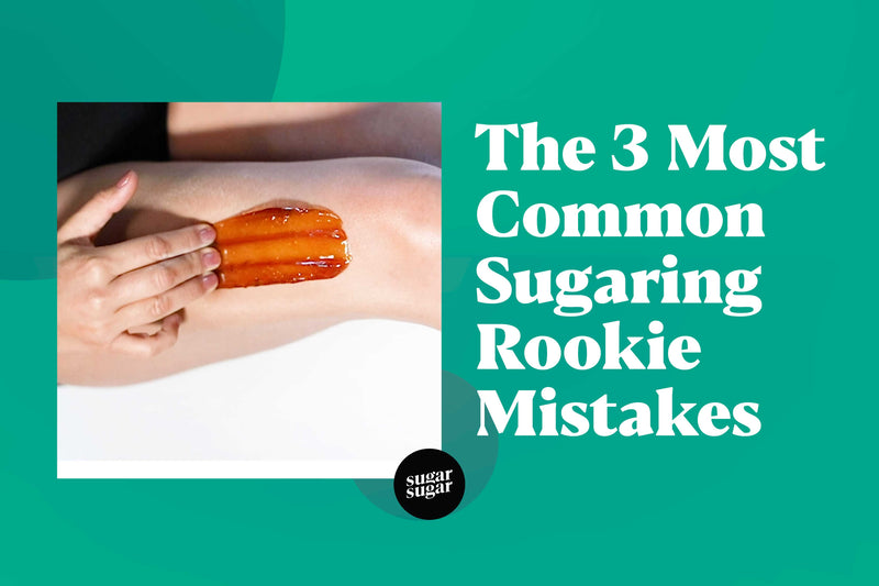 3 most common sugaring mistakes
