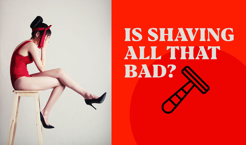 Is Shaving All That Bad?