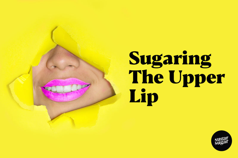 Sugaring The Upper Lip