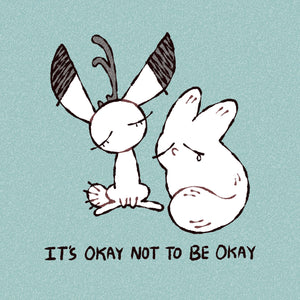 """It's Okay not to be Okay"" 8x8 Fineart Print"