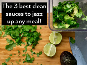 The 3 Best Clean Sauces to Jazz Up Any Meal