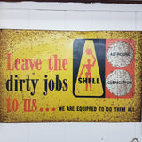 Vintage Original Shell Oil Tin Sign ~ Leave the dirty jobs to us...