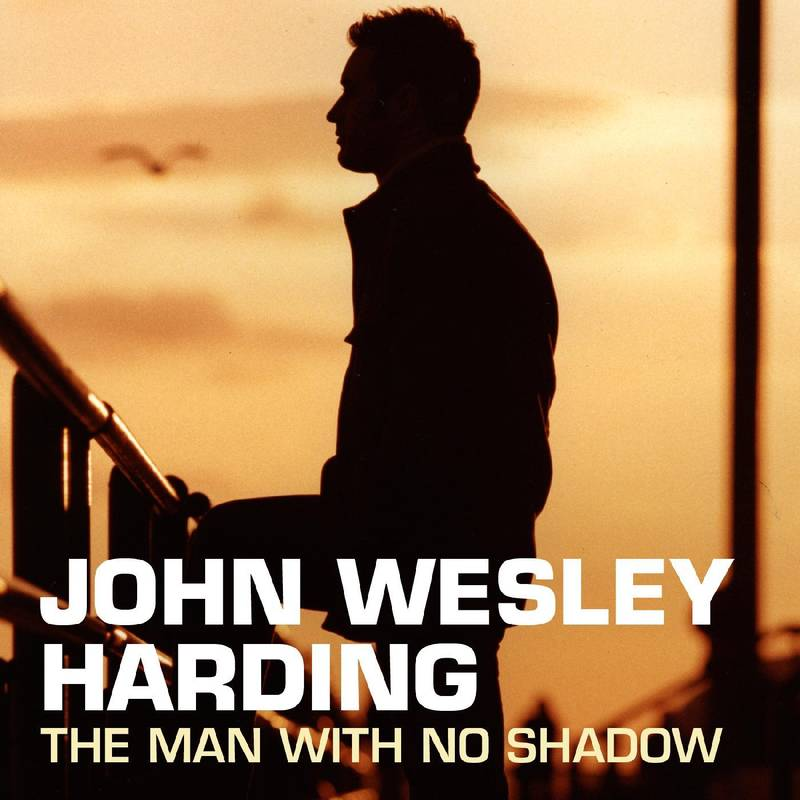 JOHN WESLEY HARDING - THE MAN WITH NO SHADOW - 2LP CREAM & WHITE SHADOW VINYL - RSD 2020