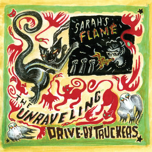 "DRIVE-BY TRUCKERS - The Unraveling b/w Sarah's Flame - RSD EXCLUSIVE - 7"" VINYL - RSD 2020"