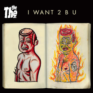 "THE THE - I Want 2 B U - 7"" VINYL - RSD 2020"