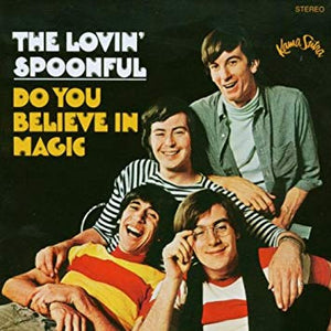 THE LOVIN' SPOONFUL - DO YOU BELIEVE IN MAGIC