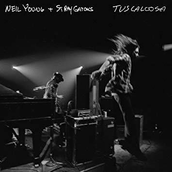 NEIL YOUNG + STRAY GATORS - TUSCALOOSA