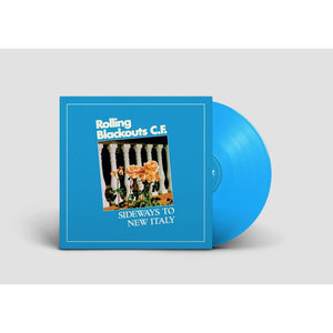 ROLLING BLACKOUTS C.F. - SIDEWAYS TO NEW ITALY - LTD BLUE VINYL LP - Wah Wah Records