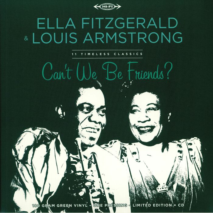 ELLA FITZGERALD & LOUIS ARMSTRONG - CAN'T WE BE FRIENDS - 11 TIMELESS CLASSICS - GREEN VINYL LP - RSD 2020