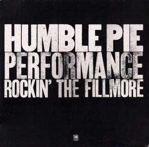 HUMBLE PIE - PERFORMANCE ROCKIN' THE FILLMORE - VINYL 2LP - Wah Wah Records
