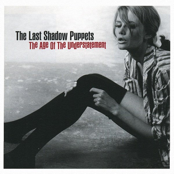 THE LAST SHADOW PUPPETS- THE AGE OF THE UNDERSTATEMENT