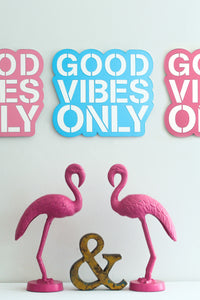 Good Vibes Only - One colour