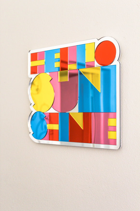 Hello Sunshine Mirror MADE TO ORDER TILL 29 NOV. LIMITED RUN.