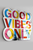 Good Vibes Only Mirror - MADE TO ORDER. ONLY TILL NOV 29. LIMITED RUN