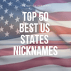 Top 50 Coolest Nicknames of American States!