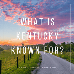 What is the state of Kentucky known for?