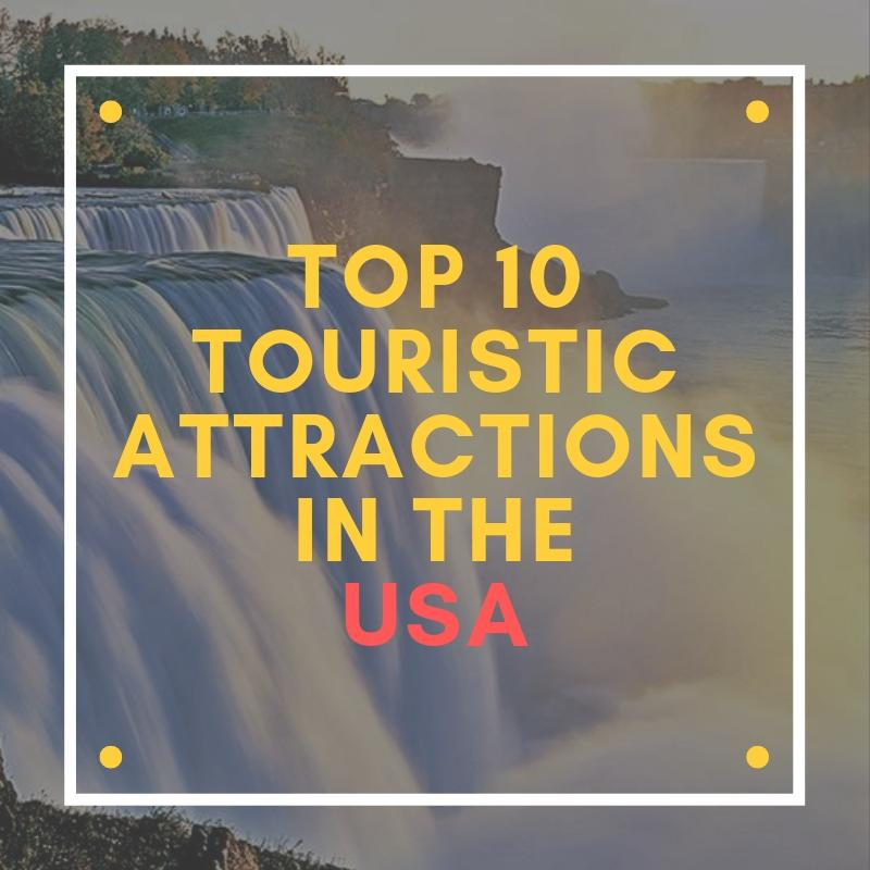 Top 10 Touristic attractions in the United States