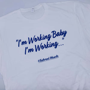I'm Working Baby - Royal Blue