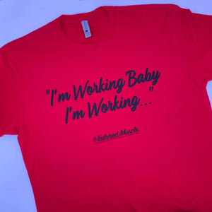 I'm Working Baby - Black