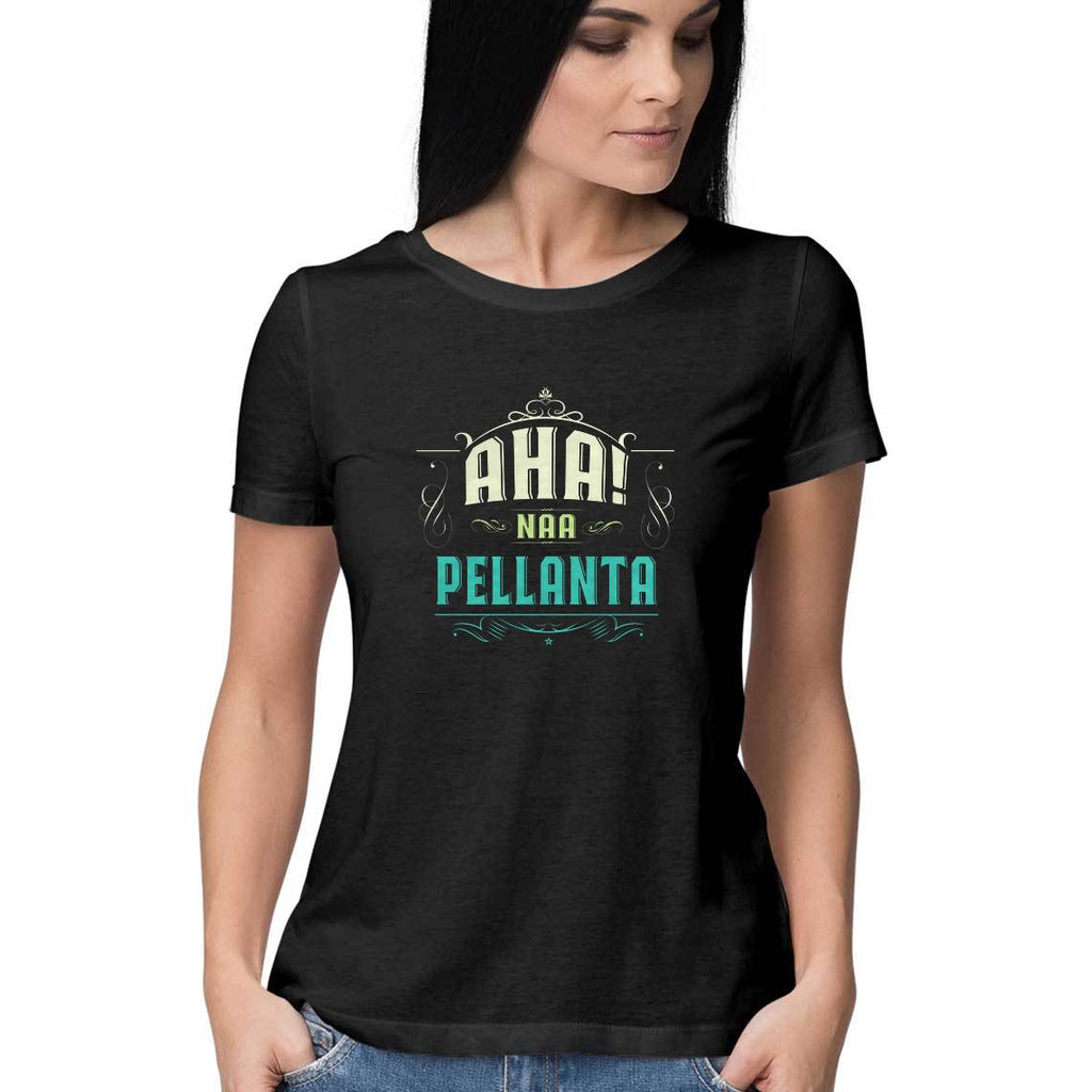 Aha Na  Pellanta -Women's T-shirt