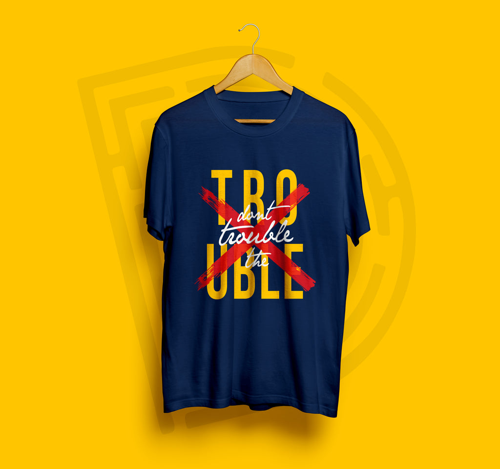 Don't Trouble the Trouble - Balayya Tshirt