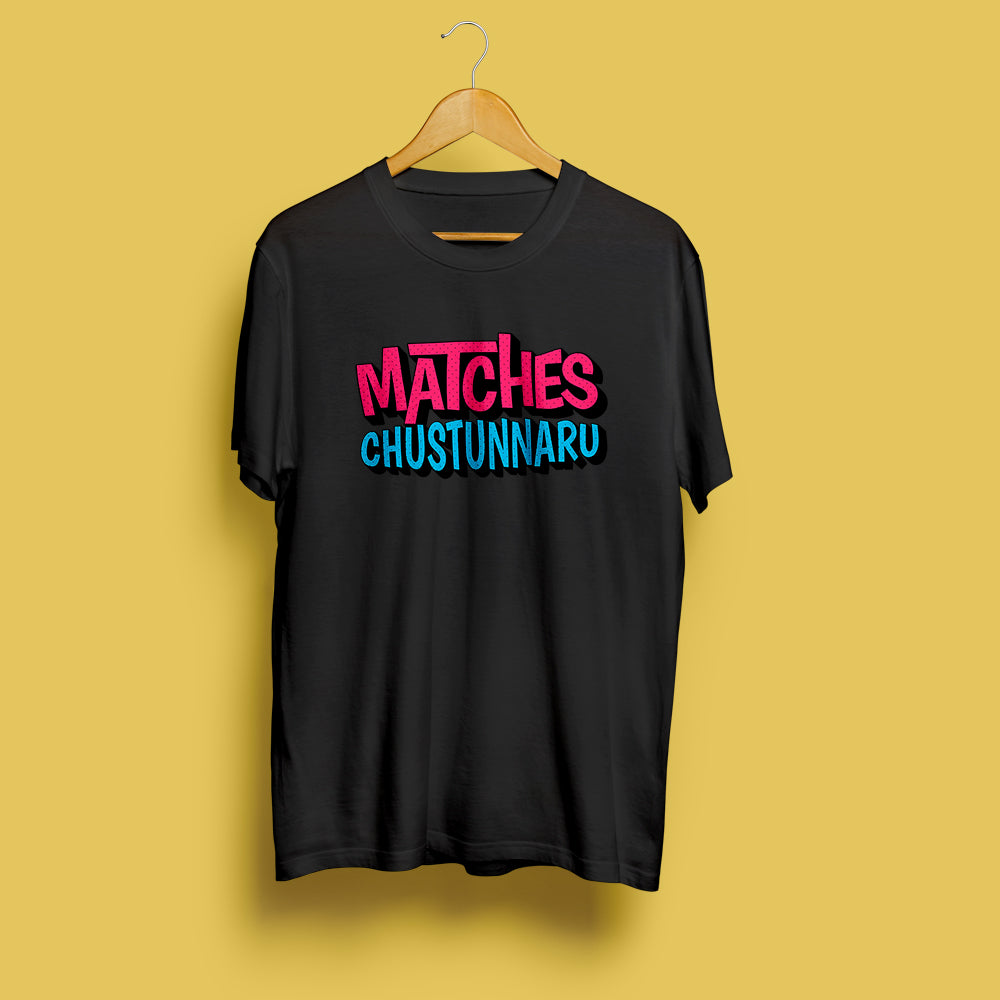 Matches chustunnaru-Women's Tee