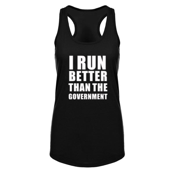Women I Run Better Than The Government Fitness Workout Tops