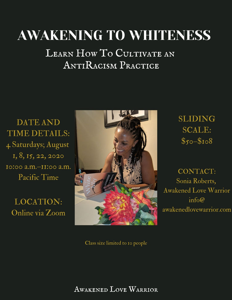 Awakening to Whiteness: Learn How to Cultivate an Anti-Racism Practice