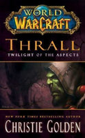 Thrall : Twilight of the Aspects by Christie Golden (2012, Paperback)