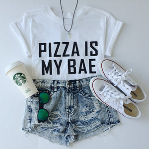 PIZZA IS MY BAE TEE