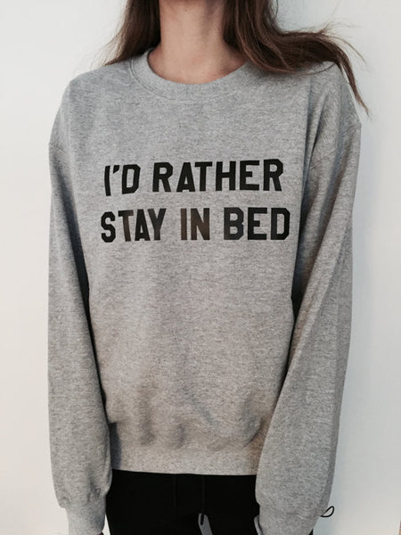 RATHER STAY IN BED