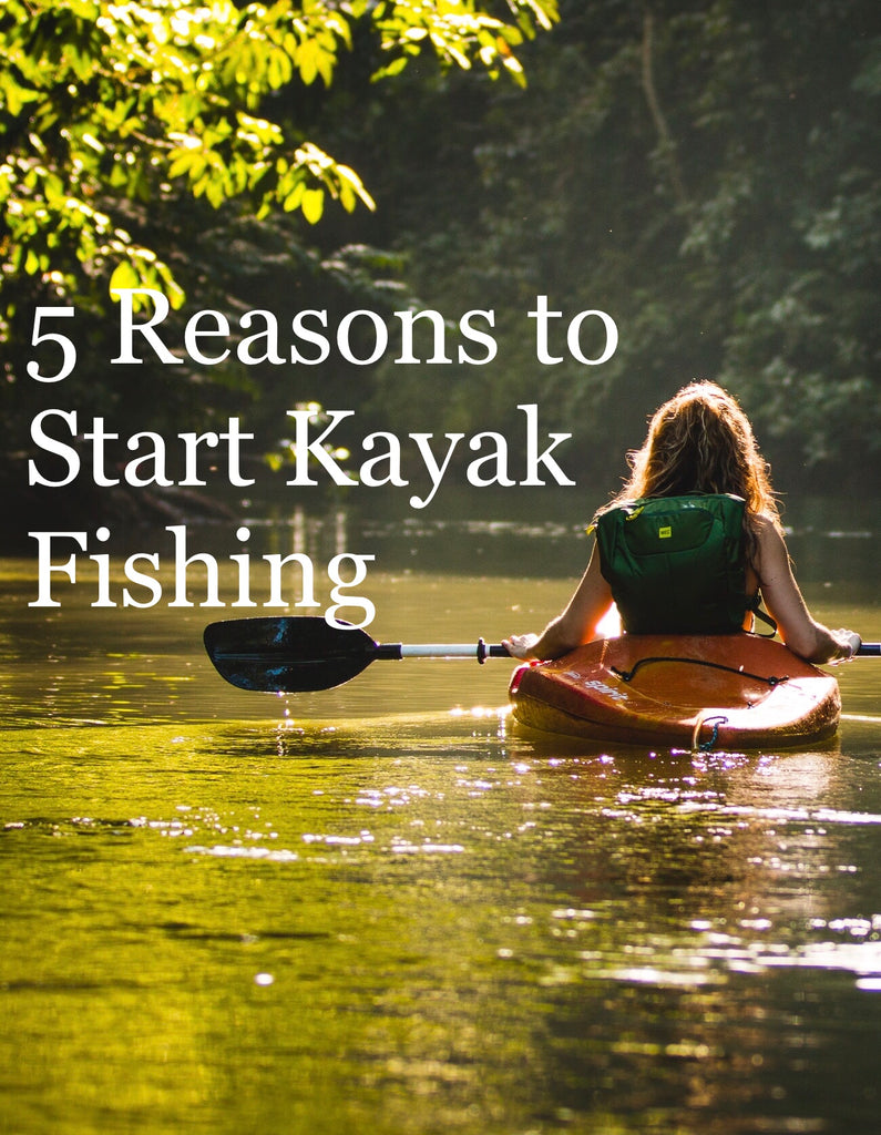 5 Reasons to Start Kayak Fishing